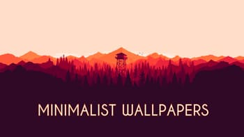 MINIMALIST WALLPAPERS